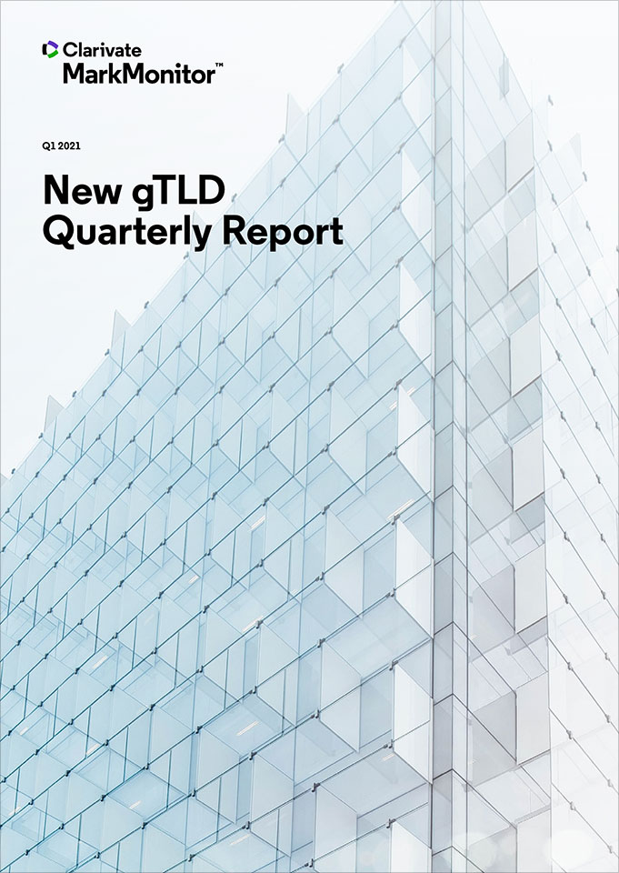 MarkMonitor Releases New gTLD Quarterly Report for Q1 2021